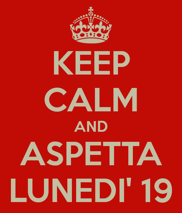 keep-calm-and-aspetta-lunedi-19-2
