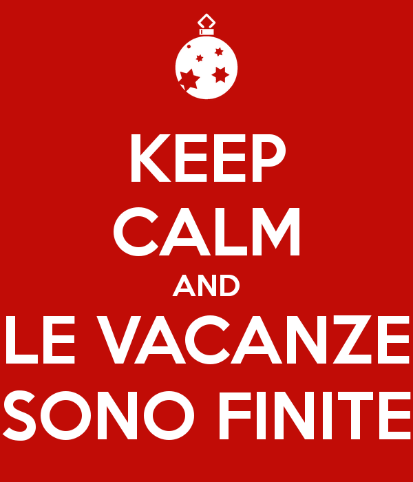 2016-01-06-keep-calm-and-le-vacanze-sono-finite-1