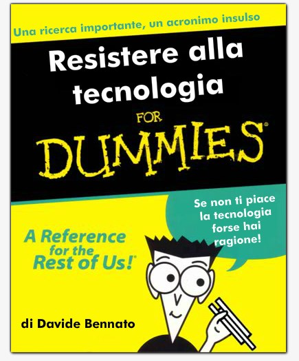 2018_11_29_resistere-alla-tecnologia-for-dummies