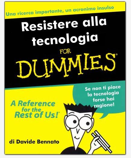 2018_11_29_resistere-alla-tecnologia-for-dummies